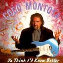 Coco Montoya: Ya Think I'd Know Better, CD