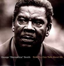 """George """"Harmonica"""" Smith: Now You Can Talk About Me (180g), LP"""