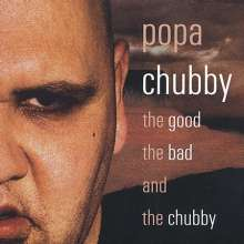Popa Chubby (Ted Horowitz): The Good, The Bad And The Chubby, CD