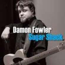 Damon Fowler: Sugar Shack, CD
