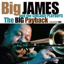 Big James & The Chicago Playb: Big Payback, CD