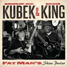Smokin' Joe Kubek & Bnois King: Fat Man's Shine Parlor, CD