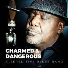 Altered Five Blues Band: Charmed & Dangerous, CD