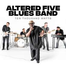 Altered Five Blues Band: Ten Thousand Watts, CD