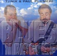 Tj Nix & Paul Plumeri: Blues In Disguise, CD