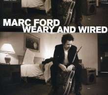 Marc Ford: Weary & Wired, CD