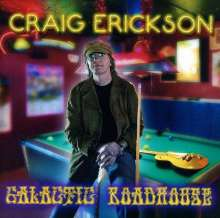 Craig Erickson: Galactic Roadhouse, CD