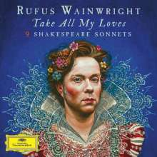 Rufus Wainwright - Take all my Loves, CD