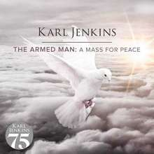 Karl Jenkins (geb. 1944): The Armed Man - A Mass for Peace (180g), 2 LPs