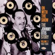 Johnny Otis: On With The Show: The Johnny Otis Story Vol. 2, CD