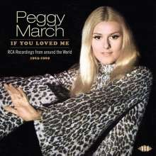 Peggy March: If You Loved Me - RCA Recordings From Around The World 1963-1969, CD