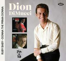 Dion: Ruby Baby / Donna The Prima Donna (2 LPs on1 CD), CD