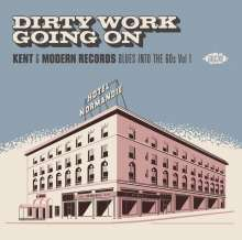 Dirty Work Going On: Kent & Modern Records - Blues Into The 60s Vol.1, CD