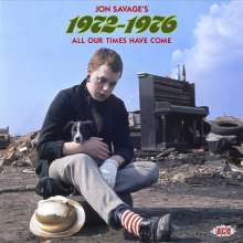 Jon Savage's 1972 - 1976: All Our Times Have Come, 2 CDs