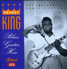 Freddie King: Blues Guitar Hero: Influential Early Sessions, CD