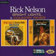 Rick (Ricky) Nelson: Bright Lights Country Music / Country Fever, CD