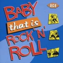 Various Artists: Baby That's Rock 'n' Ro, CD