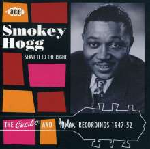 """Andrew """"Smokey"""" Hogg: Serve It To The Right: Combo & Modern Recordings 1947-1952, CD"""