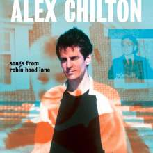 Alex Chilton: Songs From Robin Hood Lane, LP