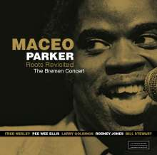Maceo Parker (geb. 1943): Roots Revisited - The Bremen Concert, 2 CDs