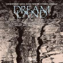 Dreamland - Contemporary Choral Riches (Hyperion), CD