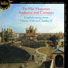 His Majestys Sagbutts and Cornetts - English Music from Henry VIII to Charles II, CD