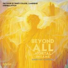 Trinity College Choir - Beyond All Mortal Dreams, CD