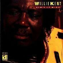 Willie Kent: Ain't It Nice, CD