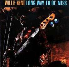 Willie Kent: Long Way To Ol' Miss, CD