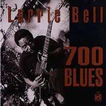 Lurrie Bell: 700 Blues, CD