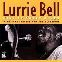 Lurrie Bell: Kiss Of Sweet Blues, CD