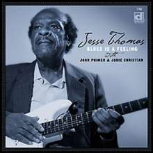 Jesse Thomas: Blues Is A Feeling, CD