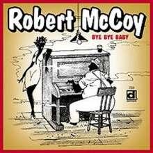 Robert Mccoy: Bye Bye Baby, CD