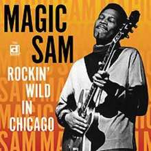 Magic Sam (Samuel Maghett): Rockin' Wild In Chicago, CD