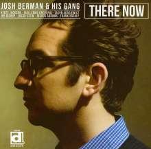 Josh Berman & His Gang: There Now, CD