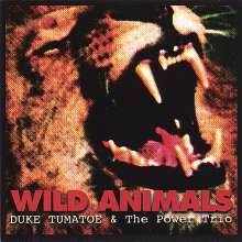 Duke Tumatoe & The Power Trio: Wild Animals, CD