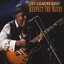 Joey Gilmore: Respect The Blues, CD