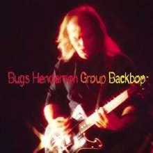 Bugs Henderson: Backbop, CD