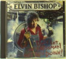 Elvin Bishop: Don't Let The Bossman Get You Down, CD