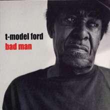 T-Model Ford: Bad Man, LP