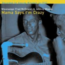 Mississippi Fred McDowell: Mama Says I'm Crazy (180g) (Limited Edition), LP