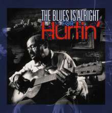 Blues Is Alright For Hurtin' / Various, CD