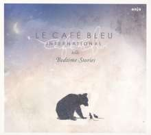 Le Café Bleu International: Tells Bedtime Stories, CD