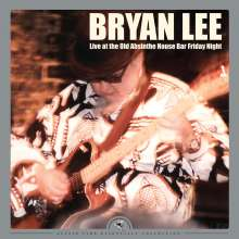 Bryan Lee: Live At The Old Absinthe House Bar Friday Night (180g), 2 LPs