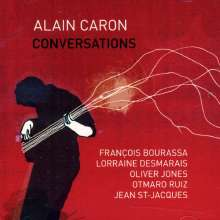 Alain Caron (geb. 1955): Conversations (Can), CD