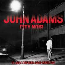 John Adams (geb. 1947): City Noir, CD