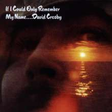 David Crosby: If I Could Only Remember My Name, CD