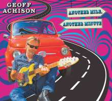 Geoff Achison: Another Mile, Another Minute, CD