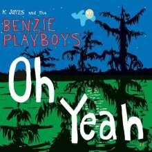 K. Jones & The Benzie Playboys: Oh Yeah!, CD