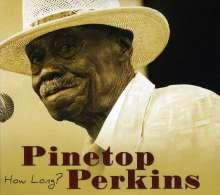 Pinetop Perkins: How Long (CD + DVD: Ländercode 1), 2 CDs